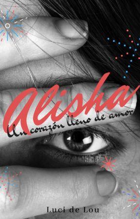ALISHA Un corazón lleno de amor by LuciDeLou