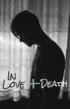 In Love and Death by bxxt-xxcrackxx
