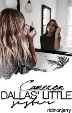 cameron dallas little sister • book 1 of cdls by RidinOnJerry