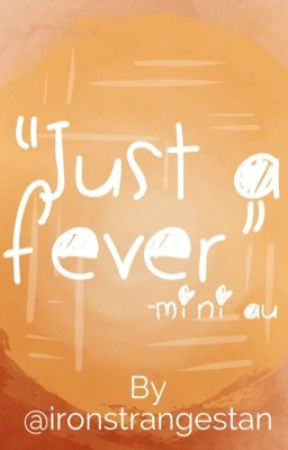 """""""Just a fever""""- Mini Ironstrange AU by emiferal"""