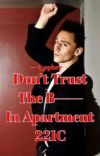 DONT TRUST THE B-- IN APT. 221C   SHERLOCK HOLMES cover