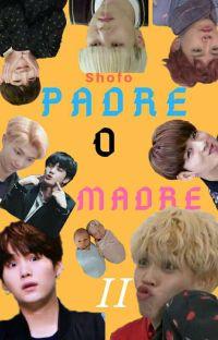 "Padre o Madre2 ♥YoonMin♥ ""Terminada""  cover"