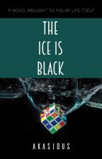 The ice is Black by TheAkasious