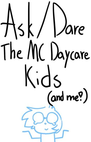Ask/Dare the MC Daycare Kids! (And me)