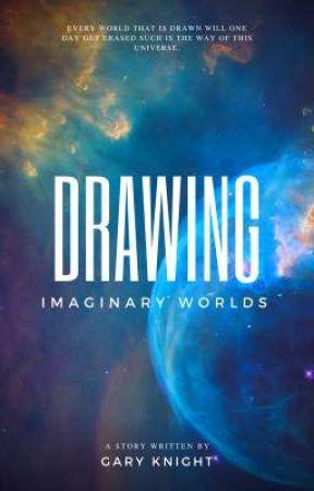 Drawing Imaginary Worlds by ElusorySeeker