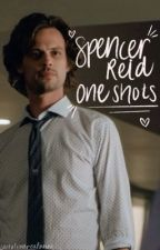 Spencer Reid | One Shots by lastoftherealones