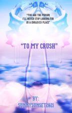 To My Secret Crush by SunnySunset2021