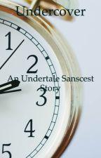 Undercover (An Undertale Sanscest story) by Harry_Upperton