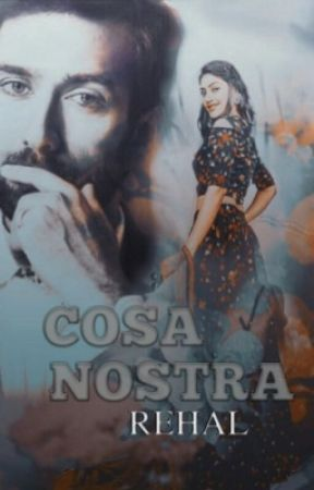 Cosa Nostra (COMPLETED) by rehalnjain