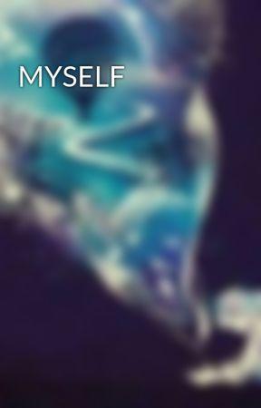 MYSELF  by MeInThisWorld