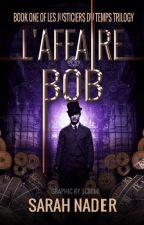 L'affaire Bob by Rarefan