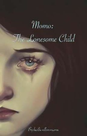 Momo: The Lonesome Child  by hailiesullensmann