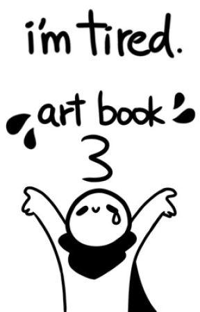 • ∇  i'm tired.丨art book three ∇ • by shards-of-stars