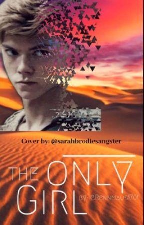 The Only Girl [Maze Runner, The Scorch Trials / Newt] by Rennmaus1701