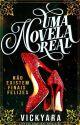 Uma Novela Real (completa) by vickyara