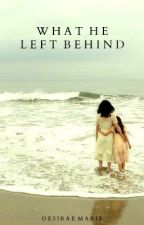 What He Left Behind [edition 1] by mavericks_
