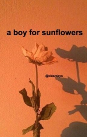 a boy for sunflowers (krii7y) [completed] by cleardays