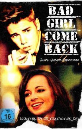 Bad Girl Come Back (Justin Bieber Fanfiction) by jb_fanfiction_de