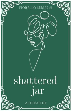 Shattered Jar (Fiorello Series #1) by asteraoth