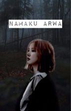 Namaku Arwa by YonnaNandya