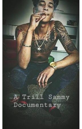 A Trill Sammy Documentary 🔥 by TrillSammyy_