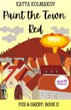 Paint the Town Red (Fox & Oakby Murder Mysteries Book II) cover