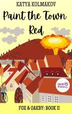 Paint the Town Red (Fox & Oakby Murder Mysteries Book II) by kkolmakov