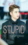 STUPID | Kyungsoo cover
