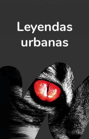 Leyendas urbanas by WattpadLadoOscuroES