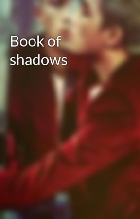 Book of shadows by 5secondsofvmin