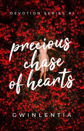 Precious Chase of Hearts (Devotion Series #1) by gwinlentia