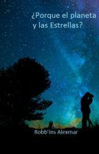 ¿Porque el planeta y las estrellas? by pandinekornio