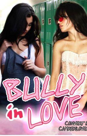 Bully in Love by Camrenlover25