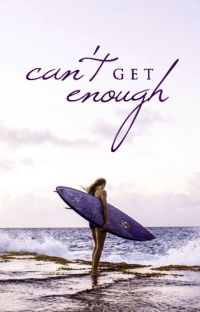 Can't Get Enough [Wattpad Featured Story] cover