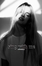 sing with me || mgc by mariamkhalill