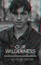 Our Wilderness • Tom Holland  by awk456