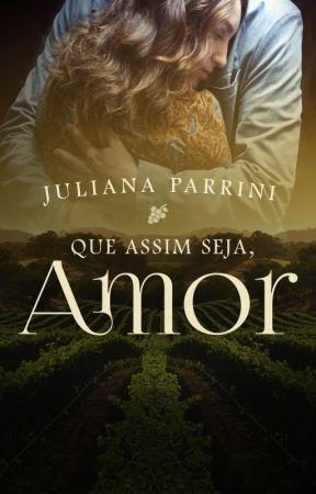 QUE ASSIM SEJA, AMOR by JulianaParrini