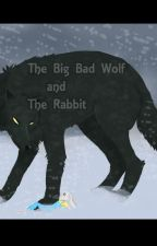 The Big Bad Wolf and the Rabbit by WebHeadFanGirl