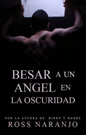 Besar a un ángel en la oscuridad |BL| by Ross_N