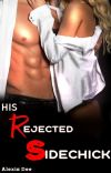 His Rejected SideChick/ Completed. cover