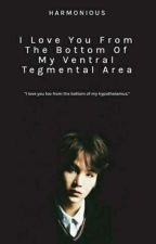 I Love You From The Bottom of My Ventral Tegmental Area by xHarmoniousx