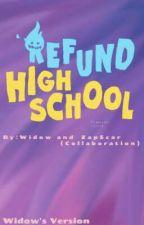 Refund High School by WiDawg