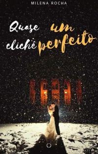 Quase Um clichê perfeito... cover