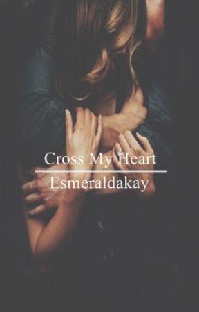 Cross my heart (2nd book of Heart Series) by Esmeraldakay