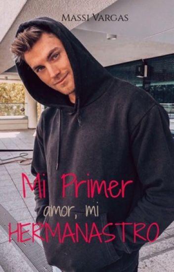 Mi Primer Amor, Mi Hermanastro. (COMPLETA) - Emily . V - Wattpad