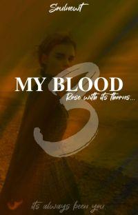 -My Blood- Une Rose à ses épines (TOME 3) cover