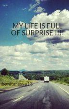 MY LIFE IS FULL OF SURPRISE !!!! by bonitarasya13