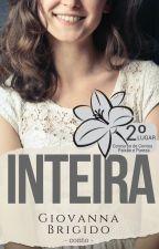 Inteira - Paixão e Pureza by Giovanna_Brigido