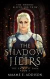 The Shadow Heirs ★ Catalyst Saga Book Three cover