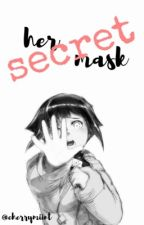 Her Secret Mask by cherrymiint